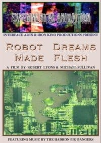 Robot Dreams Made Flesh