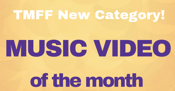 NEW CATEGORY: Music Video of the Month