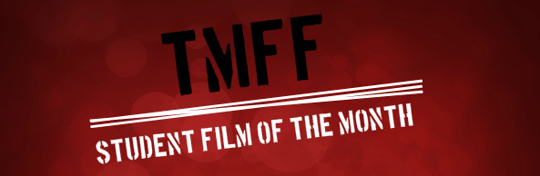 NEW AWARD: Student Film of the Month