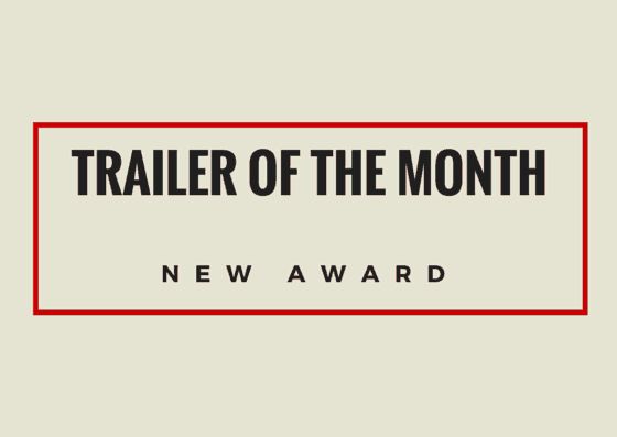 NEW AWARD: Trailer of the Month