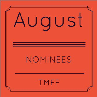 August Nominations Announced!