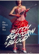 Bitch, Popcorn & Blood
