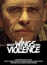About Wings And Violence (TRAILER)