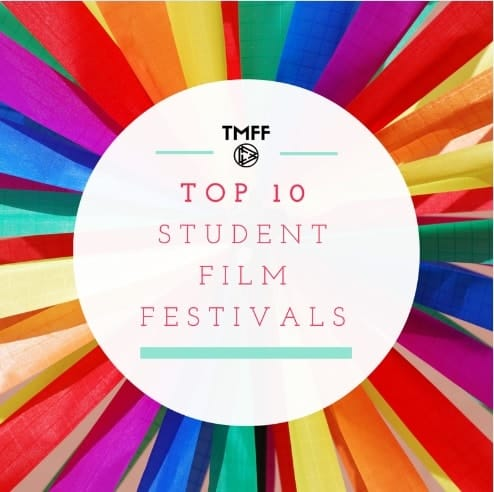 Top 10 Student Film Festivals
