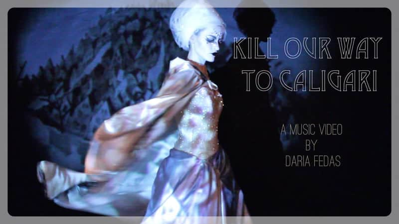 Kill Our Way To Caligari