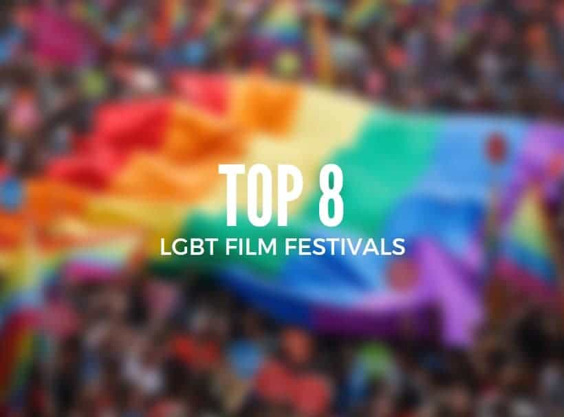 Top 8 LGBT Film Festivals in the World