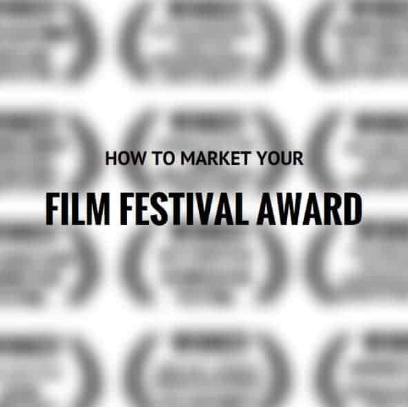 How to Market Your Film Festival Award