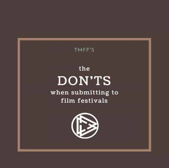 The don'ts when submitting to festivals