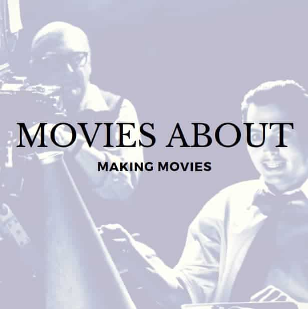 Movies about making movies