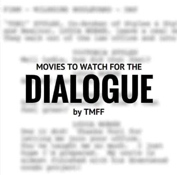 Movies to watch for the dialogue
