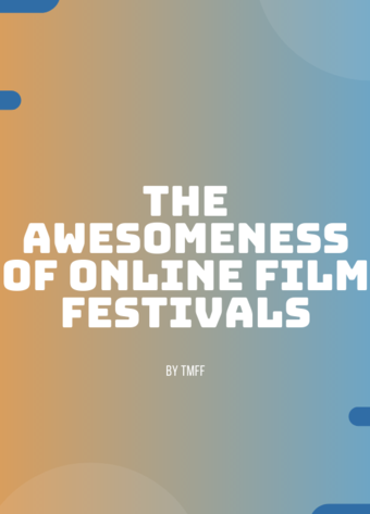 The Awesomeness of Online Film Festivals