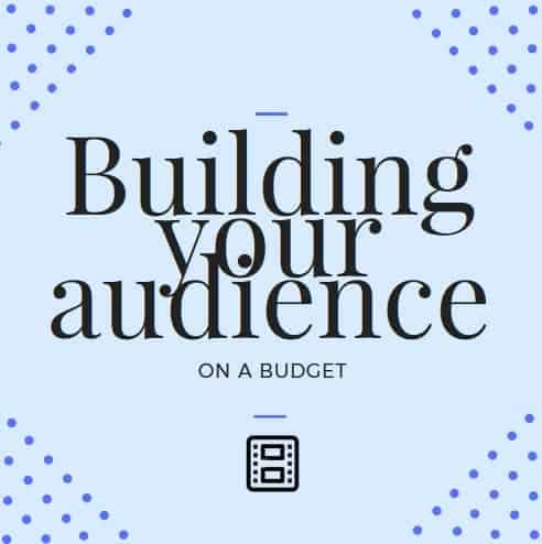 Building Your Audience on a Budget