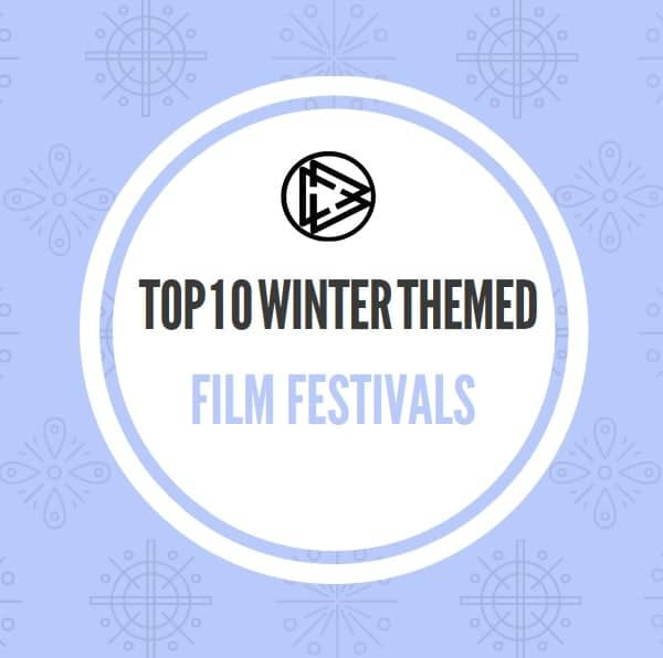 Top 10 Winter Themed Film Festivals