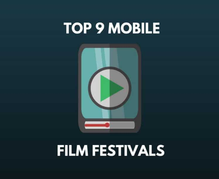 Top 9 Mobile Film Festivals