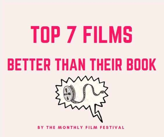 Top 7 Films Better Than Their Book