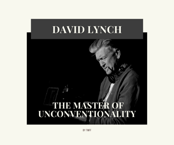 David Lynch - The Master of Unconventionality