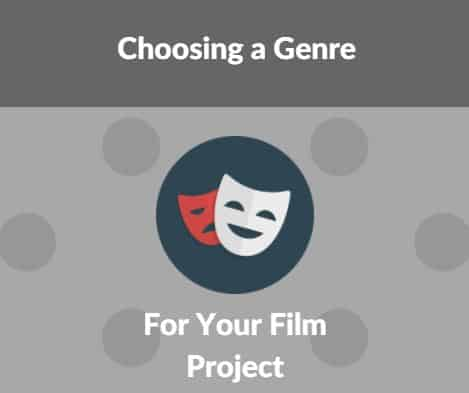 Choosing a Genre for your Film Project