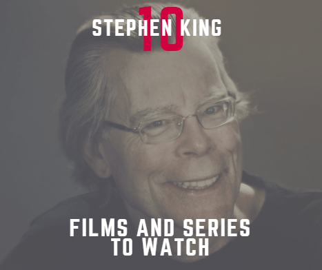 10 Stephen King Films and Series to Watch