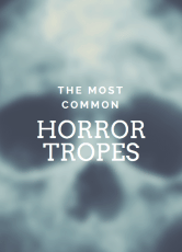 The Most Common Horror Tropes