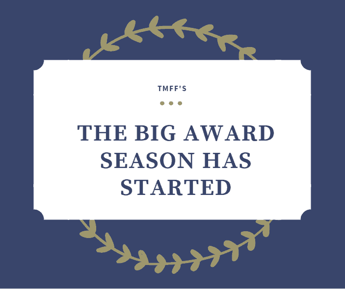 The Big Award Season Has Started