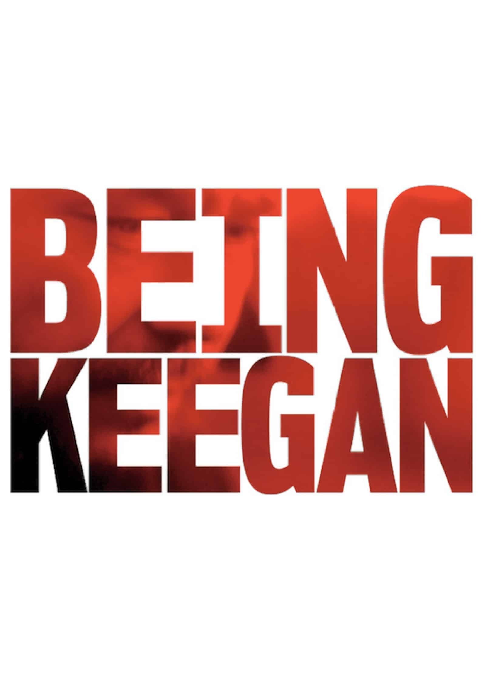 Being Keegan*