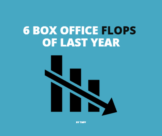 6 Box Office Flops of Last Year