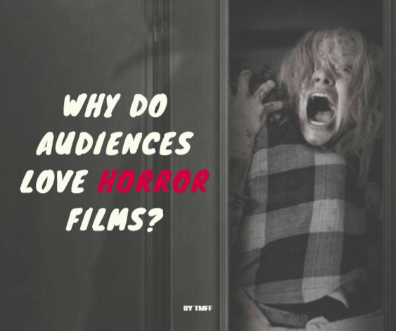 Why do audiences love horror films?