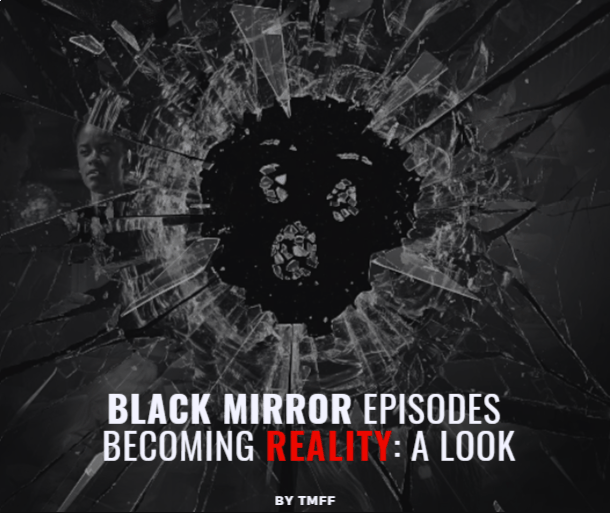 Black Mirror Episodes Becoming Reality: A Look
