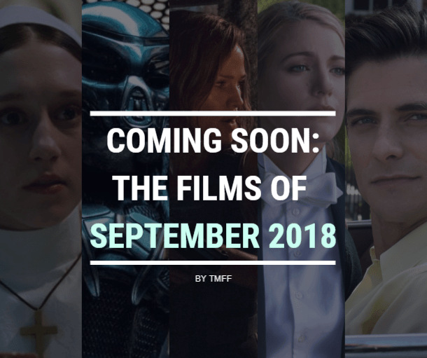 Coming Soon: The Films of September 2018