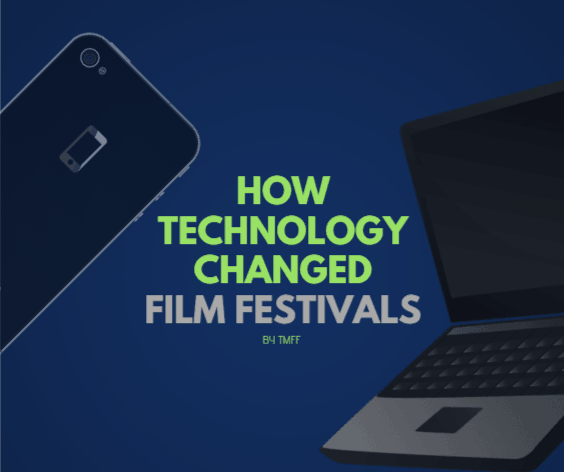 How Technology Changed Film Festivals