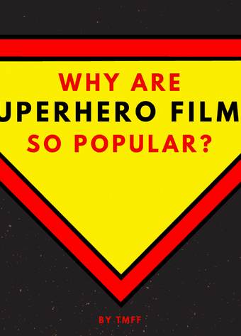 Why are Superhero Films so Popular?