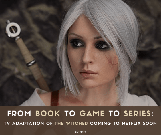 From Book to Game to Series: TV adaptation of the Witcher coming to Netflix soon