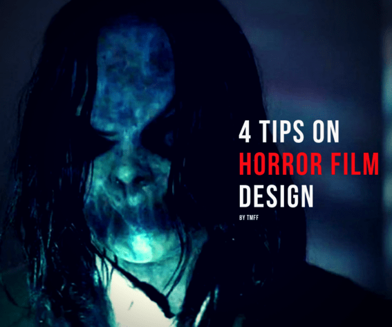 4 Tips on Horror Film Design