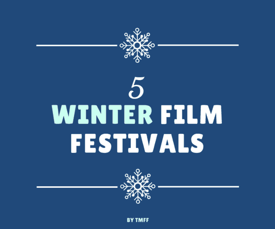 5 Winter Film Festivals