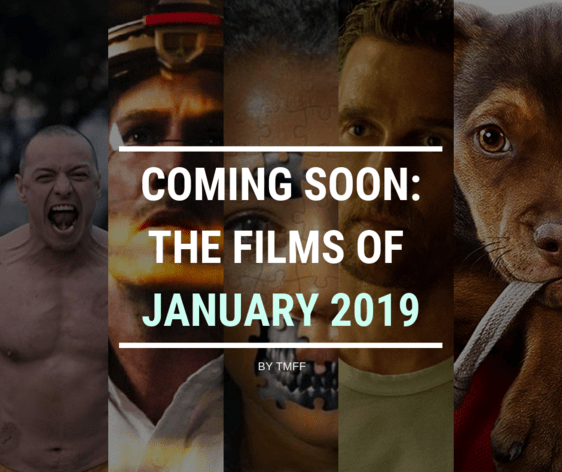 Coming Soon: The Films of January 2019
