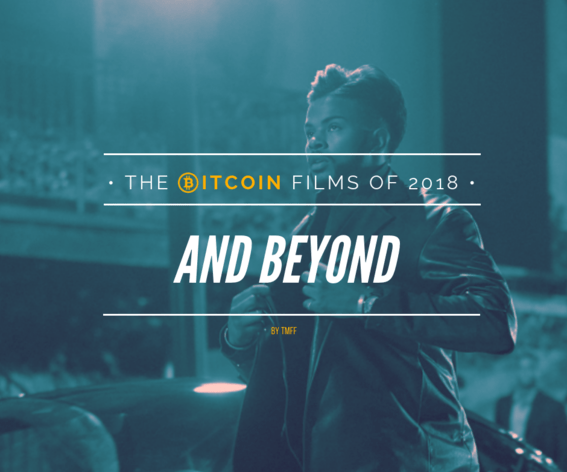 The Bitcoin Films of 2018 and Beyond