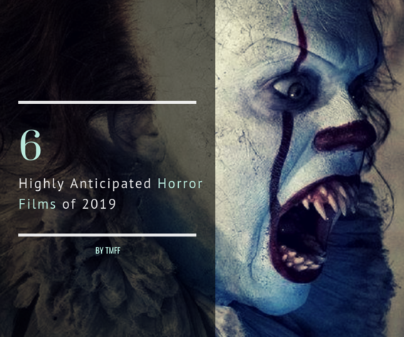 6 Highly Anticipated Horror Films of 2019