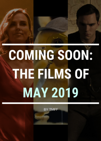 Coming Soon: The Films of May 2019