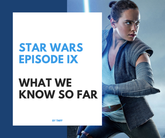 Star Wars Episode IX - What We Know So Far