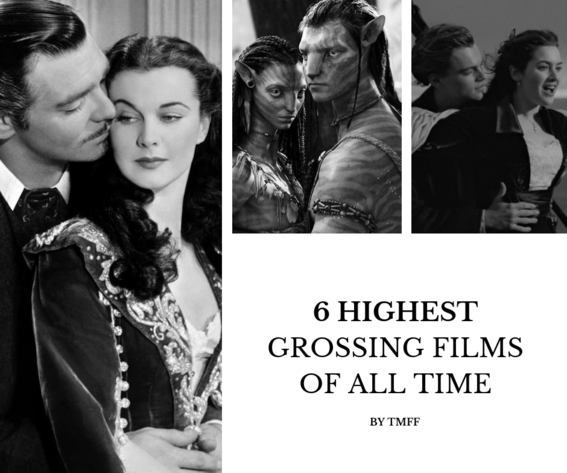 6 Highest Grossing Films of All Time