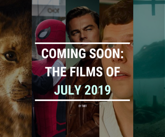 Coming Soon: The Films of July 2019