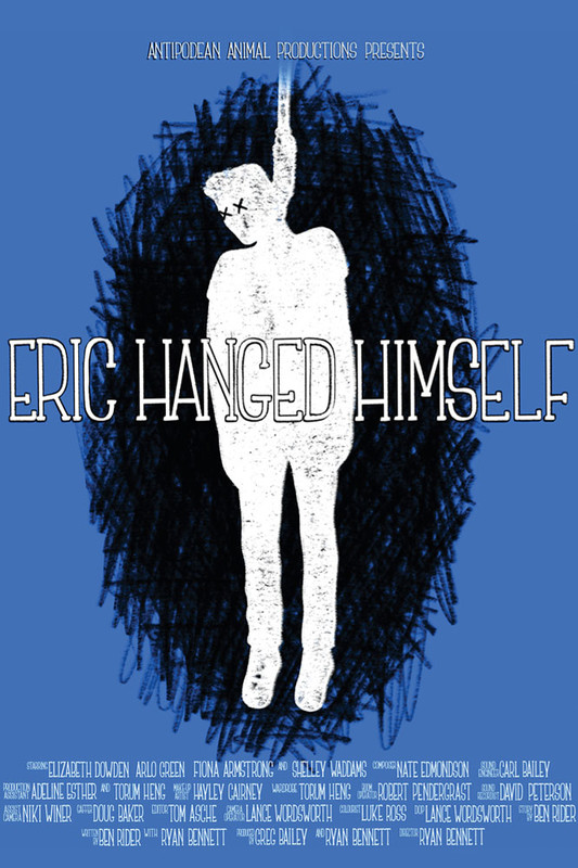 Eric Hanged Himself*