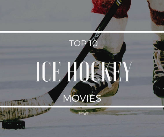 Top 10 Ice Hockey Movies