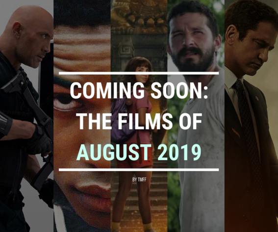 Coming Soon: The Films of August 2019