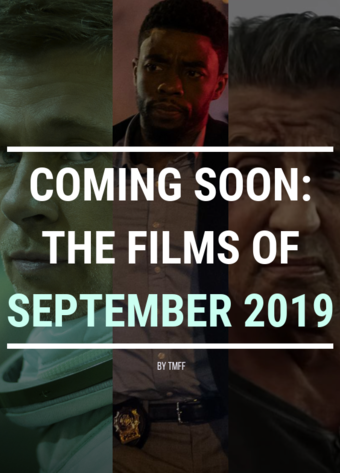Coming Soon: The Films of September 2019