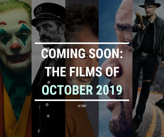 Coming Soon: The Films of October 2019