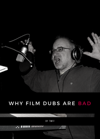 Why Film Dubs are Bad
