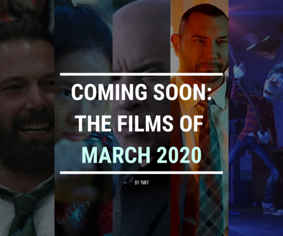 Coming Soon: The Films of March 2020