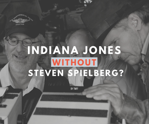 Indiana Jones Without Steven Spielberg?