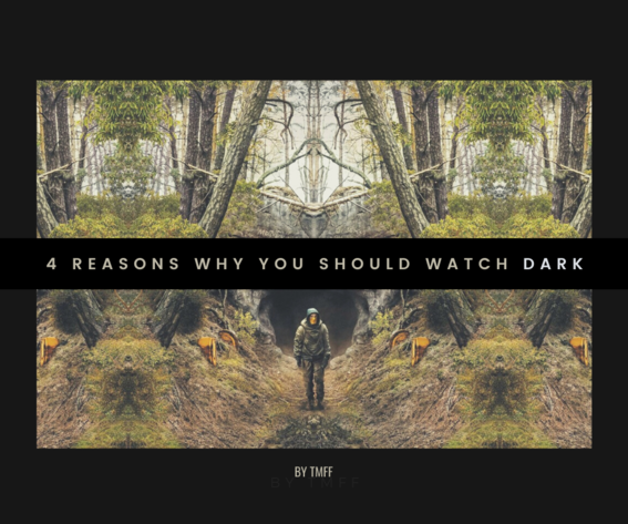 4 Reasons Why You Should Watch Dark